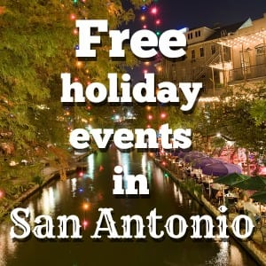 Free holiday events in San Antonio, Texas!