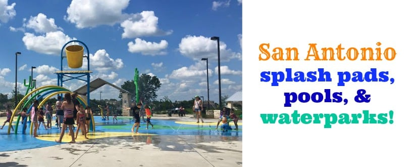 San Antonio Splash Pads, Pools, and Water Parks (2019 Guide)