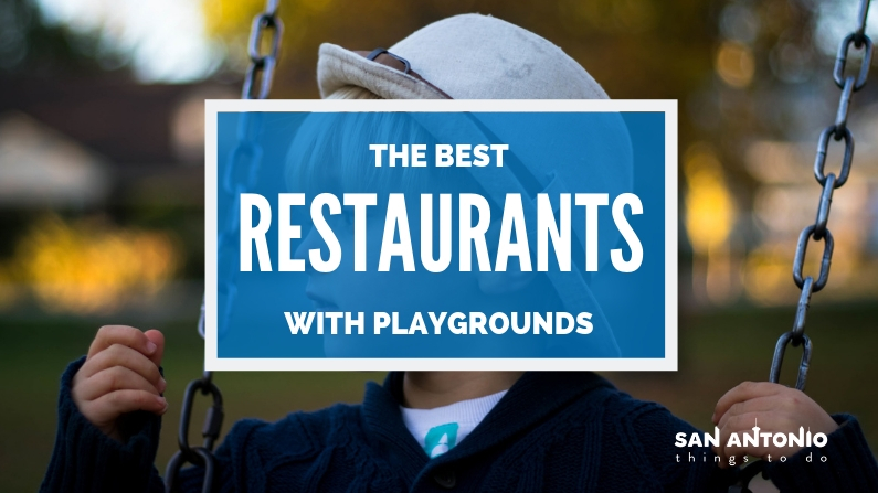 15 San Antonio Restaurants With Playgrounds