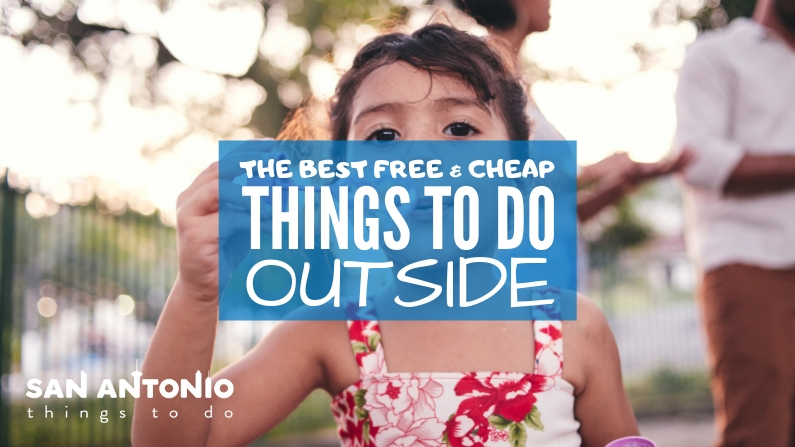 The Best Free & Cheap Things to Do Outside in San Antonio