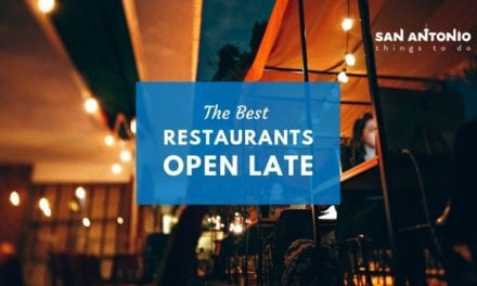 The Best Restaurants Open Late in San Antonio